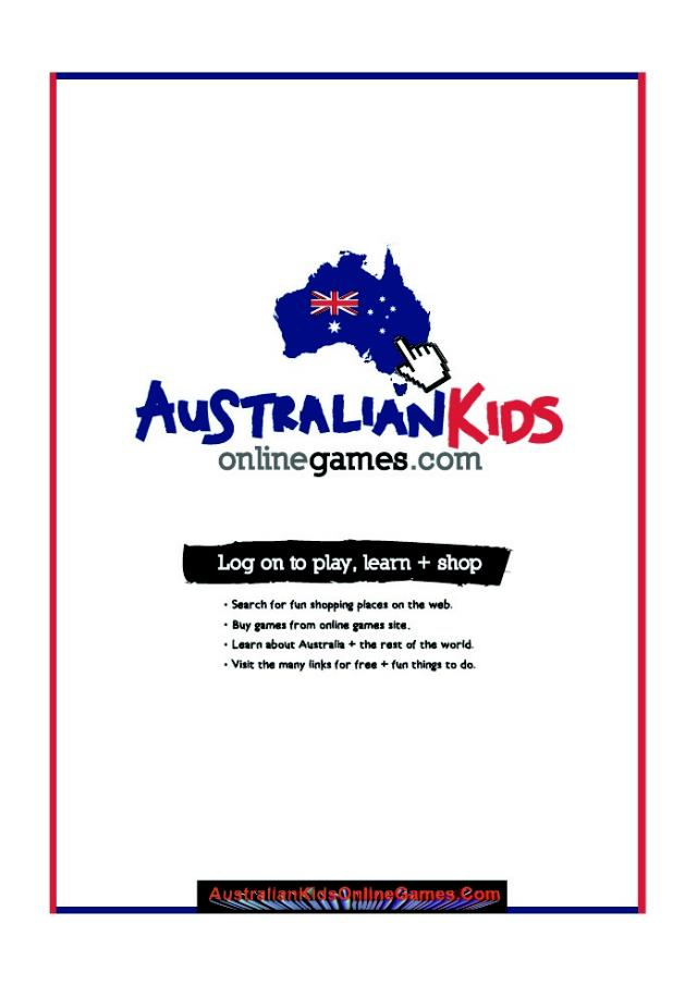 Australian Kids Online games entertainment and enjoyment, but also educational and simulational fun